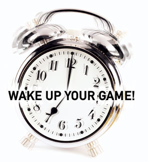 Wake Up Your Game