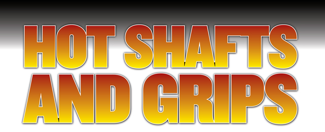 e0cb9dc85bfb Hot Shafts And Grips - Golf Tips Magazine